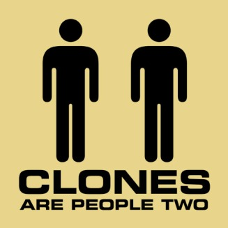The clones are coming!